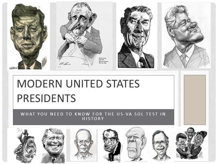 WHAT YOU NEED TO KNOW FOR THE US-VA SOL TEST IN HISTORY MODERN UNITED STATES PRESIDENTS.