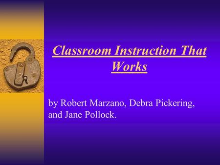Classroom Instruction That Works by Robert Marzano, Debra Pickering, and Jane Pollock.