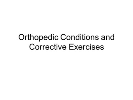 Orthopedic Conditions and Corrective Exercises. Back and Spinal Cord The biggest musculo-skeletal issue you will face as a trainer Most of your clients.