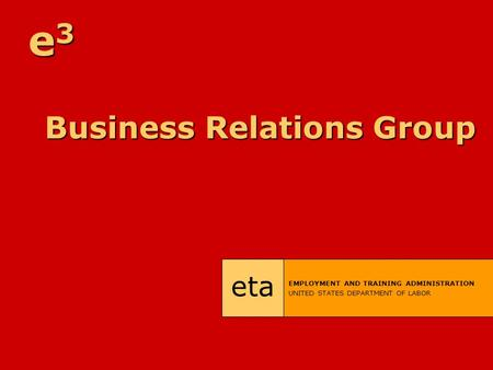 Business Relations Group eta EMPLOYMENT AND TRAINING ADMINISTRATION UNITED STATES DEPARTMENT OF LABOR e3e3e3e3.