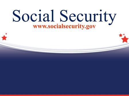 "Social Security www.socialsecurity.gov. 2  You need to work to earn Social Security ""credits""  Each $ 1,220 in earnings gives you one credit  You can."
