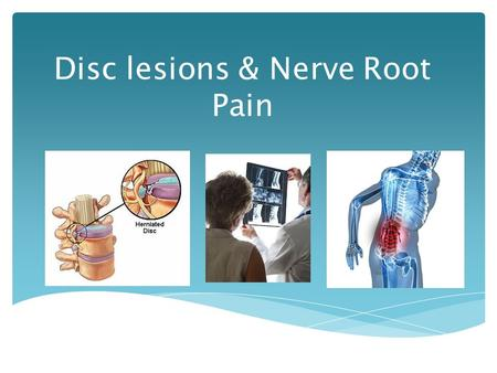 Disc lesions & Nerve Root Pain.  Lesion is a non-specific term used in medicine to refer to a pathology of tissue. It indicates an area of tissue that.