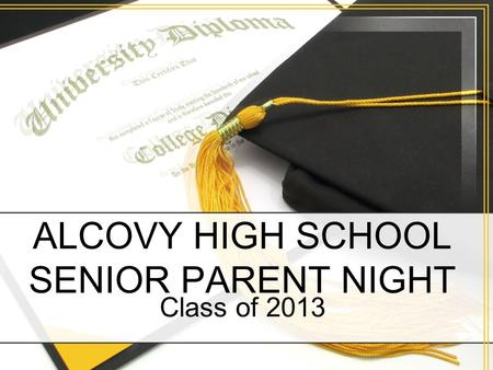 ALCOVY HIGH SCHOOL SENIOR PARENT NIGHT Class of 2013.