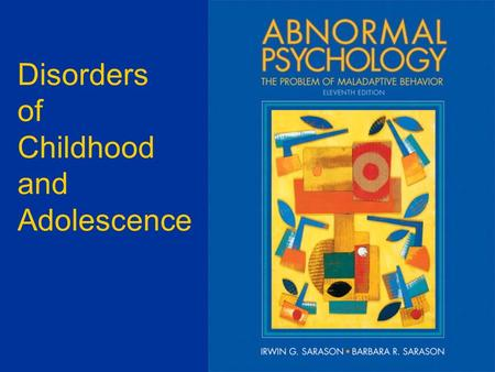 Disorders of Childhood and Adolescence. Externalizing Disorders  Disorders with behaviors that are disruptive and often aggressive  Attention-deficit.