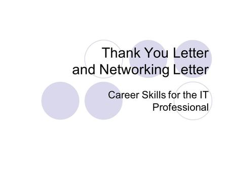 Thank You Letter and Networking Letter Career Skills for the IT Professional.