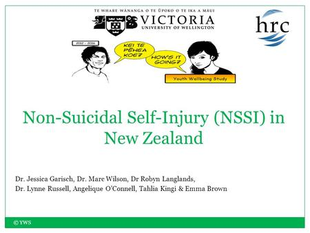 Dr. Jessica Garisch, Dr. Marc Wilson, Dr Robyn Langlands, Dr. Lynne Russell, Angelique O'Connell, Tahlia Kingi & Emma Brown Non-Suicidal Self-Injury (NSSI)