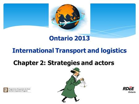 Ontario 2013 International Transport and logistics Chapter 2: Strategies and actors.