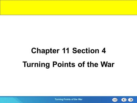 Chapter 25 Section 1 The Cold War Begins Section 4 Turning Points of the War Chapter 11 Section 4 Turning Points of the War.