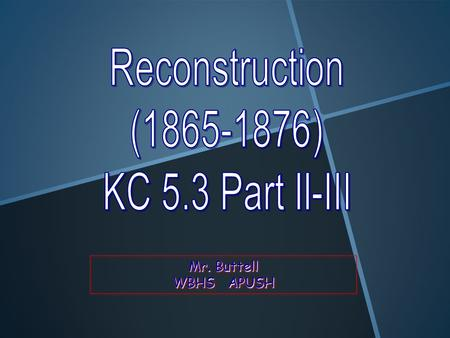 reconstruction policies apush It is likely that lincoln thus would have battled with congress over the control of reconstruction, blocked key reconstruction policies.