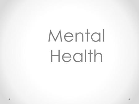 Mental Health. Mental Health – RCGP curricculum as a GP you should: 1.1 Understand the epidemiology of mental health problems in general practice 1.2.