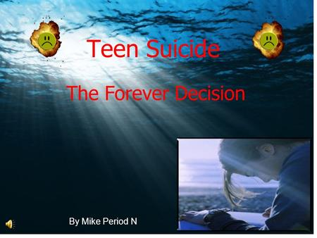 Teen Suicide By Mike Period N The Forever Decision.