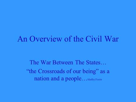 an overview of the american civil war between the north and the south Read this american history essay and over 88,000 other research documents advantages between north and south in civil war the civil war began in the year 1861 and ended four years later.