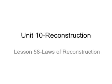 Lesson 58-Laws of Reconstruction