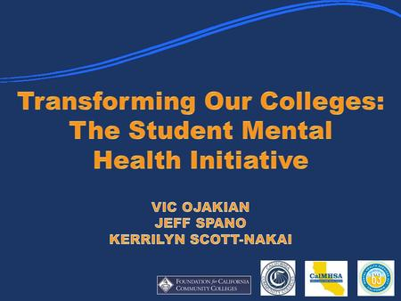 Addressing the Mental Health Needs of California Community College Students CCCCO Grant and Funding Training and Technical Assistance (TTA) Services Agenda.
