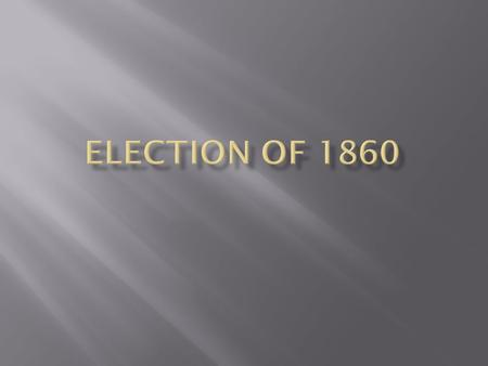 Election of 1860.