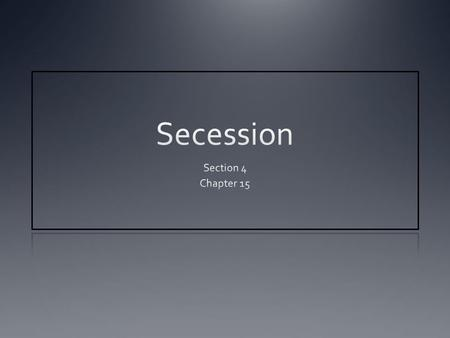 Secession Section 4 Chapter 15.