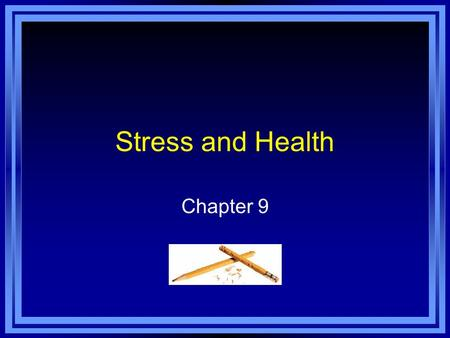Stress and Health Chapter 9. Copyright © 2011 Pearson Education, Inc. All rights reserved. Chapter 9 Learning Objective Menu LO 9.1 How do psychologists.
