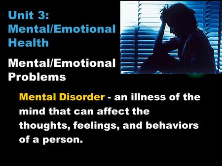 Unit 3: Mental/Emotional Health