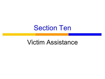 Section Ten Victim Assistance. Immediate Response ● There is no standard response of sexual assault victims!!! ● Just as with any other trauma, the victim.