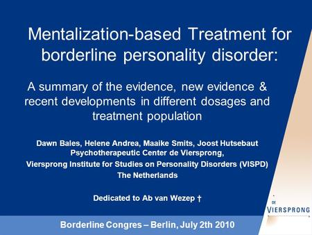 Mentalization-based Treatment for borderline personality disorder: A summary of the evidence, new evidence & recent developments in different dosages and.