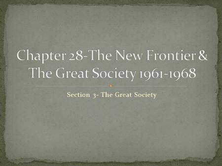 Section 3- The Great Society Click the Speaker button to listen to the audio again.