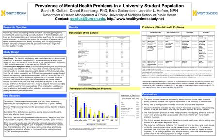 Prevalence of Mental Health Problems in a University Student Population Sarah E. Gollust, Daniel Eisenberg, PhD, Ezra Golberstein, Jennifer L. Hefner,