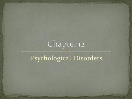 Psychological Disorders. 1.5 million people are hospitalized in the U.S. for mental disturbances. An additional 4 to 5 million people annually seek psychological.
