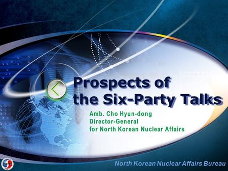 North Korean Nuclear Affairs Bureau Prospects of the Six-Party Talks.