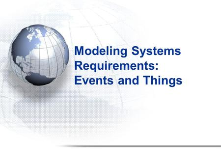 Modeling Systems Requirements: Events and Things.