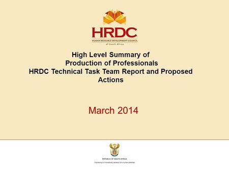 High Level Summary of Production of Professionals HRDC Technical Task Team Report and Proposed Actions March 2014.