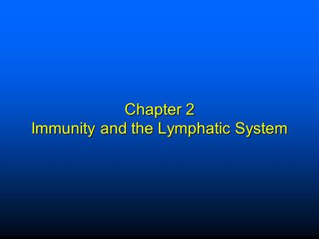 Chapter 2 Immunity and the Lymphatic System. Elsevier items and derived items © 2009 by Saunders, an imprint of Elsevier Inc. 1 Immunity  Immunity: The.