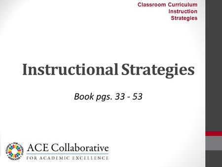 Instructional Strategies Book pgs. 33 - 53 Classroom Curriculum Instruction Strategies.