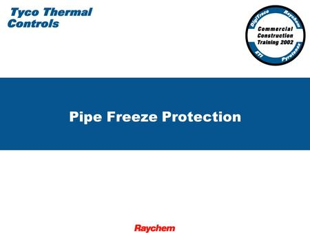 Pipe Freeze Protection. 2 XL-Trace Systems Pipe Freeze Protection and Flow Maintenance.