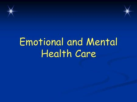 Emotional and Mental Health Care. Warm-Up Questions CPS Questions 1-2 Chapter 2, Lesson 4.