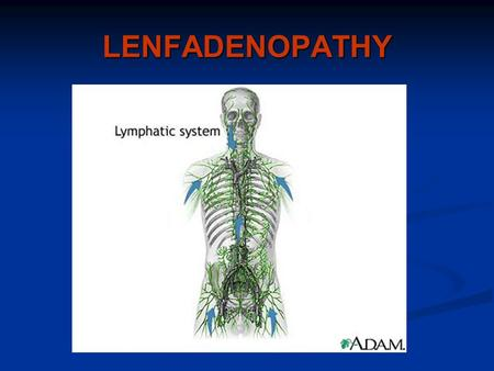 LENFADENOPATHY. DEFINITION abnormality of the lymph nodes in terms of number, hardness, and volume.