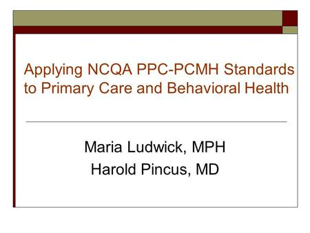 context for knowing the pcmh Pcmh 2014 standards and guidelines 28 ncqa patient-centered medical home 2014 november 16, 2015 pcmh 1: patient-centered access 29.