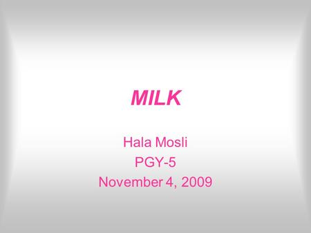 MILK Hala Mosli PGY-5 November 4, 2009. Objectives: What is prolactin? Where does it come from? How is it regulated? Disorders of prolactin production.
