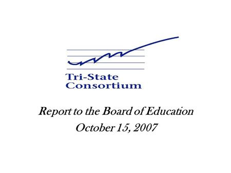 Report to the Board of Education October 15, 2007.