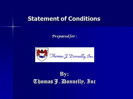 Prepared for : By: Thomas J. Donnelly, Inc Statement of Conditions.