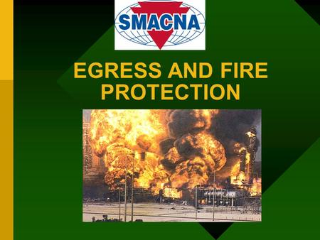 EGRESS AND FIRE PROTECTION. KEY TERMS Means of Egress: A continuous and unobstructed plan of exit comprised of the path to and from the exit (access and.