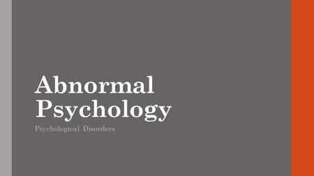 abnormal psychology mental disorders This article requires a featured image butcher, hooley, & mineka (2013) noted the field of abnormal psychology strives to capture the causes and treatments of mental.