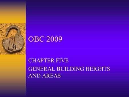 OBC 2009 CHAPTER FIVE GENERAL BUILDING HEIGHTS AND AREAS.