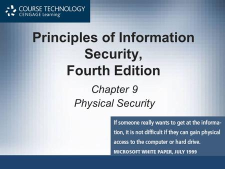 Principles of Information Security, Fourth Edition Chapter 9 Physical Security.