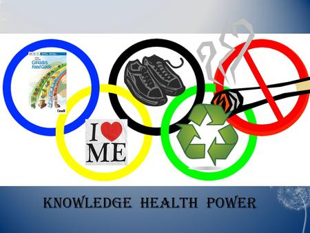 Knowledge Health Power.   eature=PlayList&p=437C10C8C5389305&index=0& playnext=1