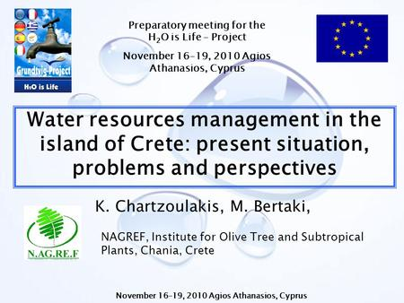 Water resources management in the island of Crete: present situation, problems and perspectives NAGREF, Institute for Olive Tree and Subtropical Plants,