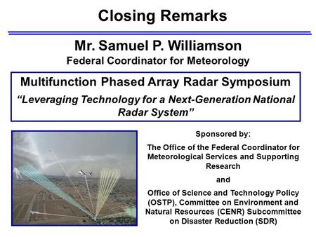 Mr. Samuel P. Williamson Federal Coordinator for Meteorology Sponsored by: The Office of the Federal Coordinator for Meteorological Services and Supporting.
