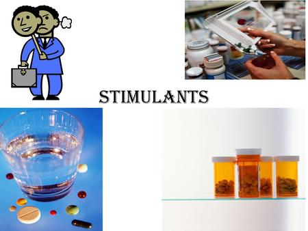 Stimulants. CNS Stimulants Central Nervous Stimulants are medicines that speed up physical and mental processes.
