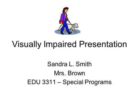 Visually Impaired Presentation