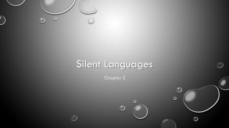 Silent Languages Chapter 5. Sign Language FOR MANY YEARS PEOPLE DID NOT THINK SIGN LANGUAGE WAS A 'REAL' LANGUAGE FOR MANY YEARS PEOPLE DID NOT THINK.