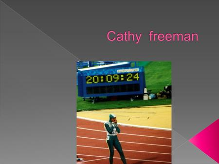  Cathy freeman was born in 1973 at Slade point Mackay Queensland.  She has three brothers Gavin, Gath and Norman who died in a car accident on 16 September2008.